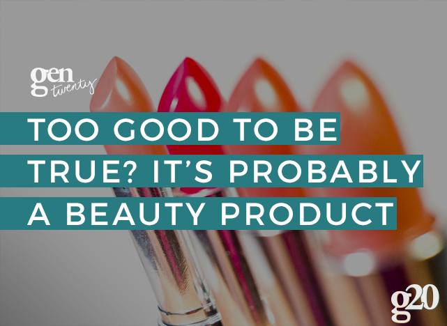 If It Sounds Too Good To Be True...It's Probably a Beauty Product