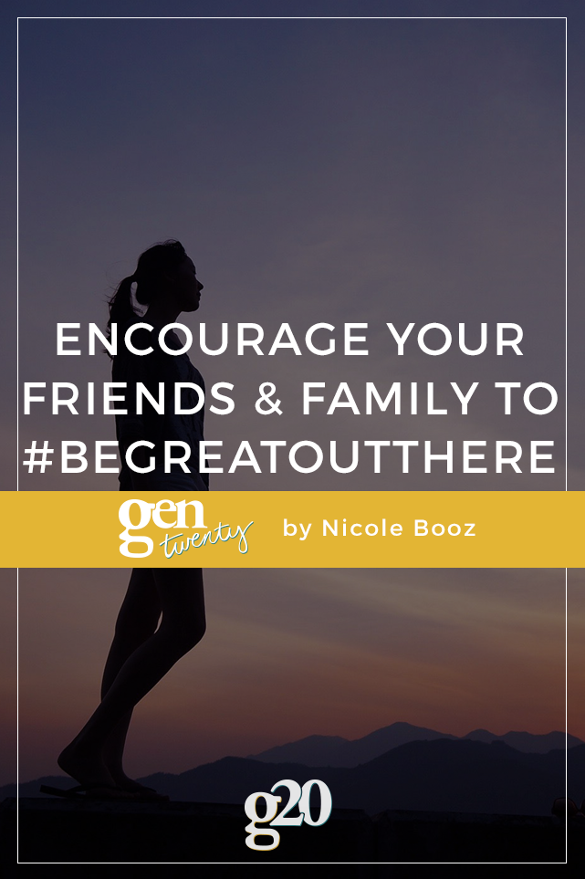 How To Encourage Your Friends & Family to #BeGreatOutThere