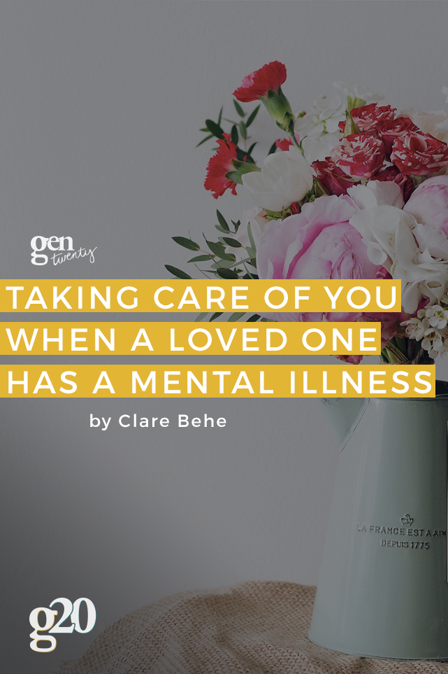 How To Take Care of Yourself When a Loved One Has a Mental Illness