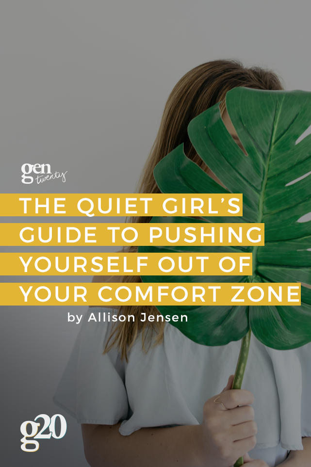 The Quiet Girl's Guide To Pushing Yourself Out of Your Comfort Zone