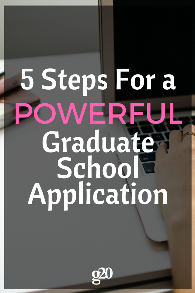 5 Steps For a Strong Graduate School Application