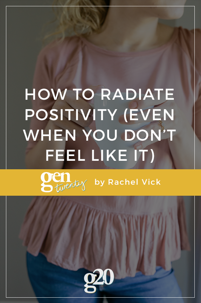 3 Tips to Radiate Positivity (Even When You Don't Feel Like It)