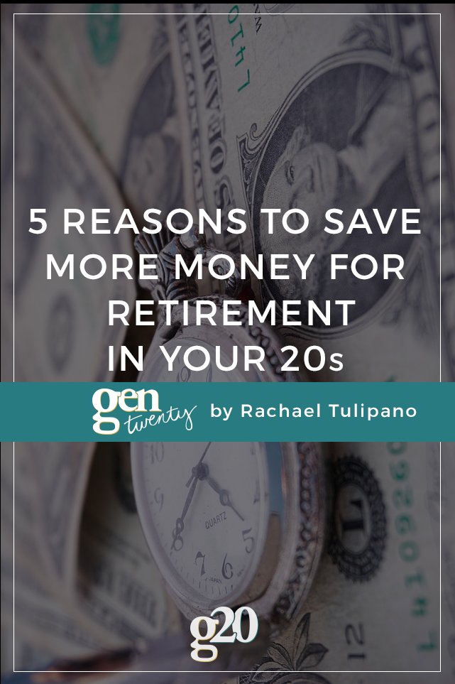 5 Reasons To Save More Money For Retirement in Your 20s