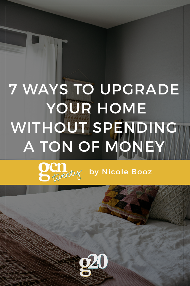 7 Ways To Upgrade Your Home Without Spending Too Much