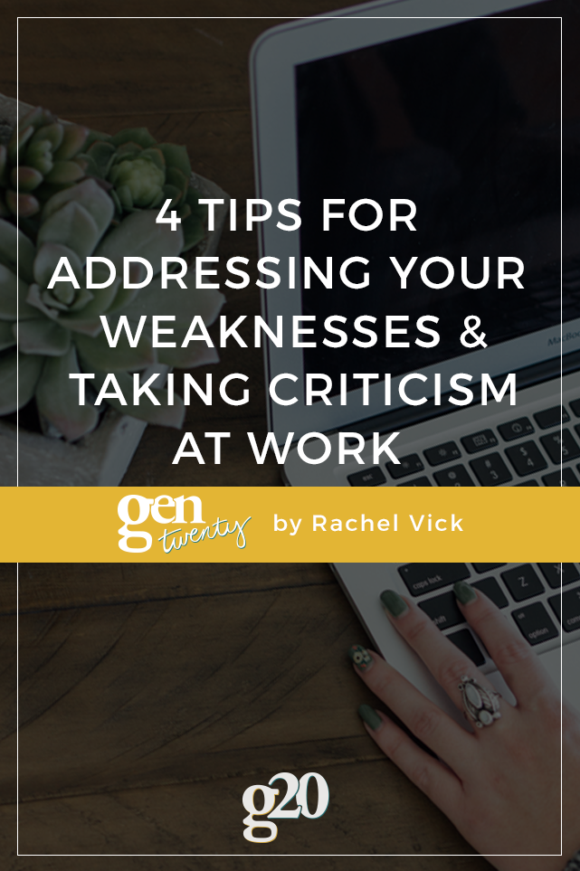 4 Tips For Addressing Your Weaknesses and Taking Criticism