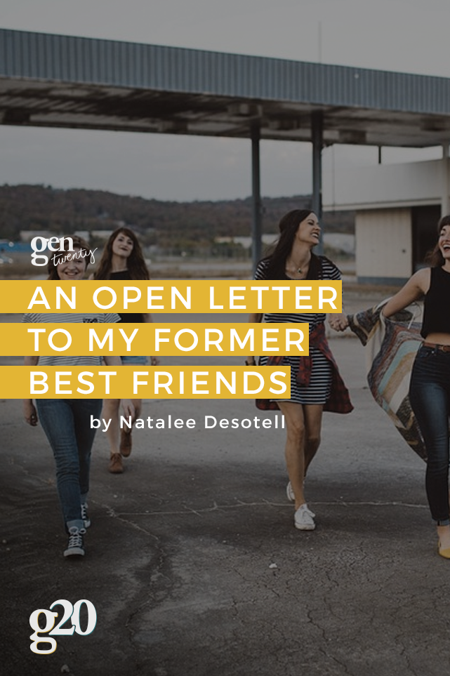 An Open Letter To My Former Best Friends