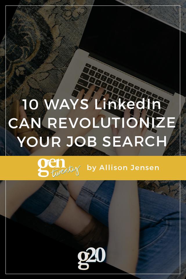 10 Ways LinkedIn Can Revolutionize The Way You Job Hunt