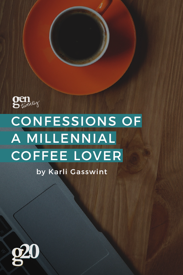 Confessions Of a Millennial Coffee Lover