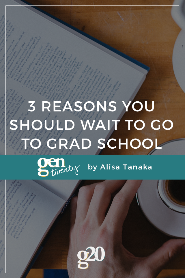 Why I'm Holding Off On Graduate School For Now