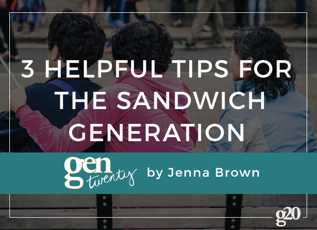 "3 Tips For The ""Sandwich Generation"""