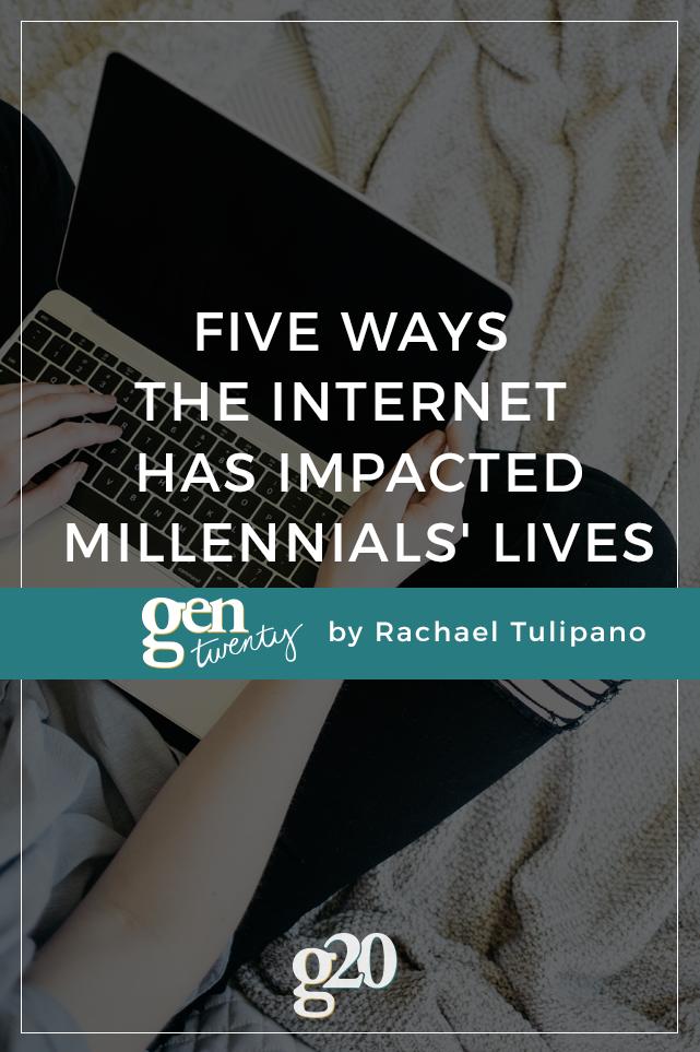 5 Ways The Internet Has Impacted Millennials' Lives