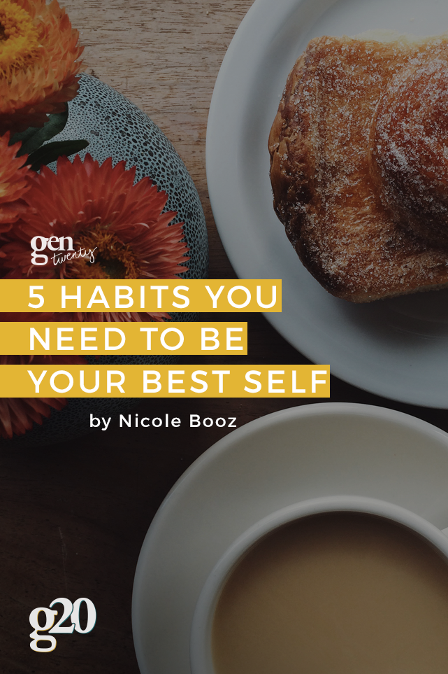 5 Healthy Habits You Need To Be Your Best Self