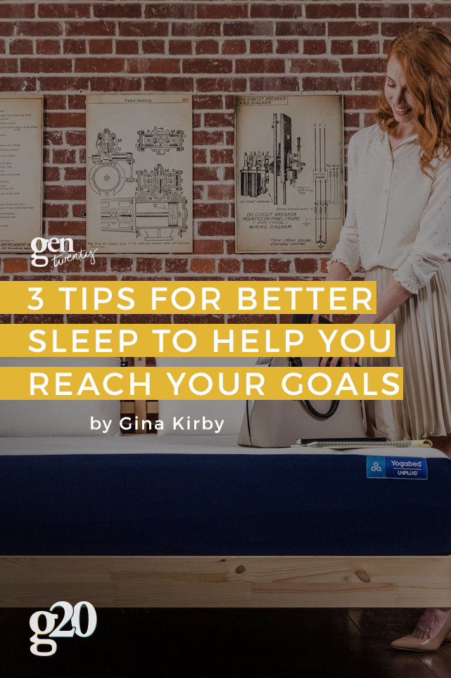 3 Tips For Better Sleep To Help You Reach Your Goals