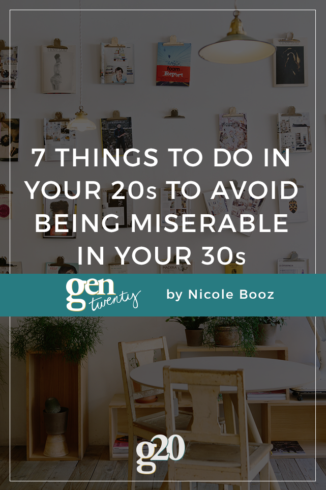 7 Things To Do In Your 20s To Avoid Being Miserable In Your 30s