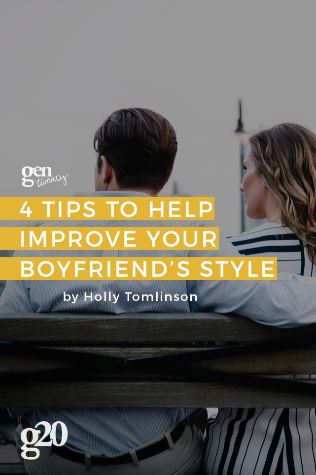4 Ways To Improve Your Boyfriend's Style