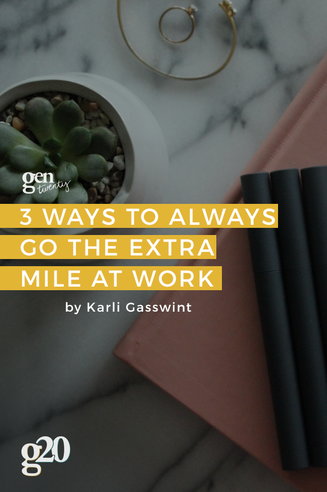 3 Tips To Go The Extra Mile at Work