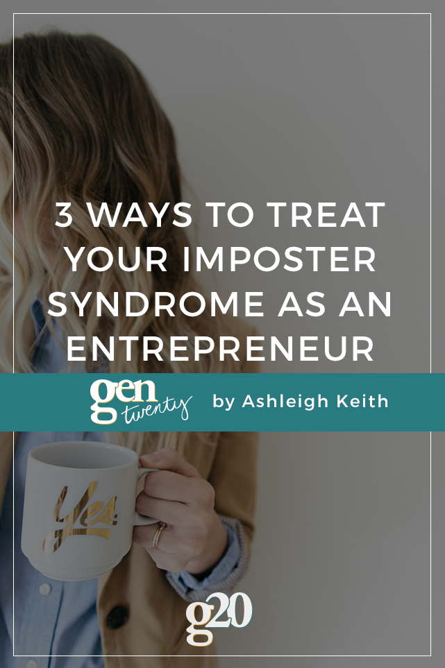 3 Ways To Treat Your Imposter Syndrome As an Entrepreneur