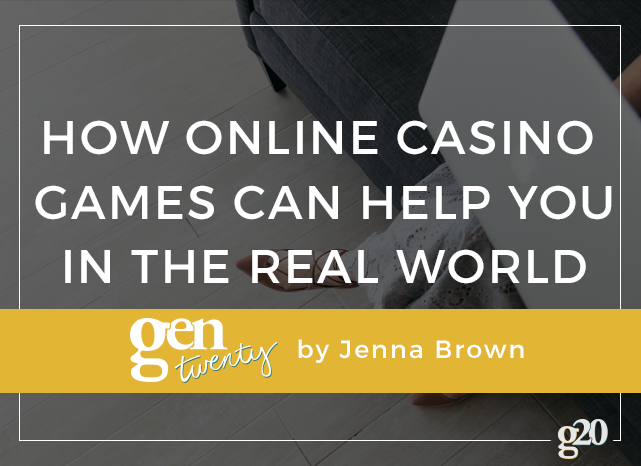How Online Casino Games Can Help You In The Real World