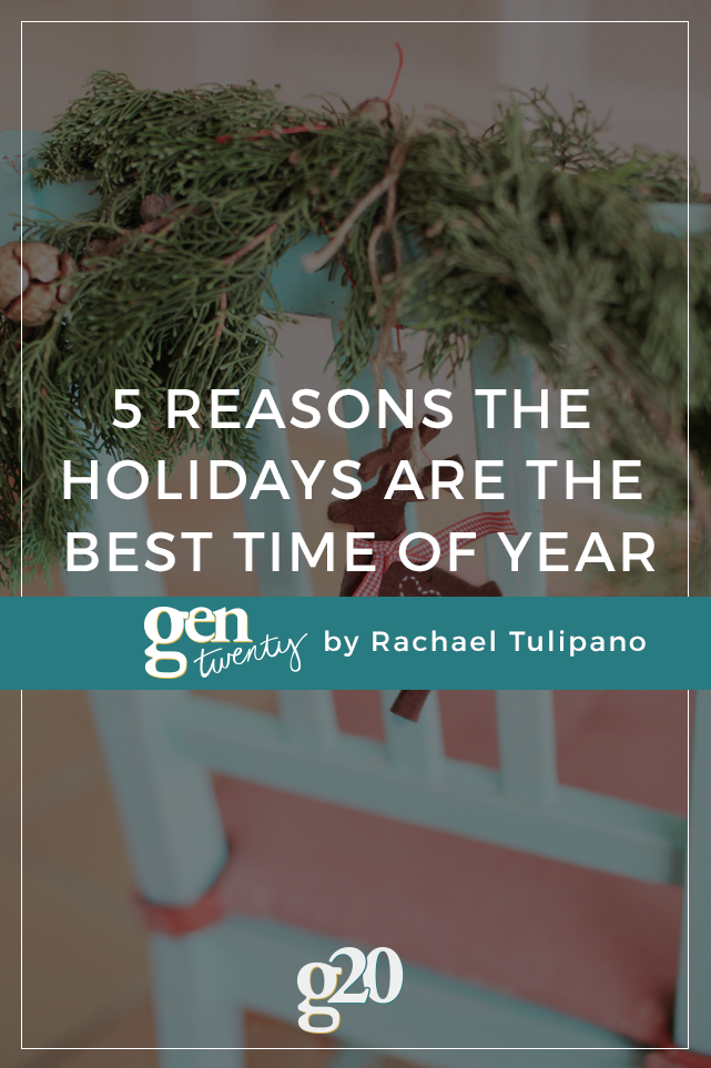 5 Reasons The Holidays Are The Best Time of Year