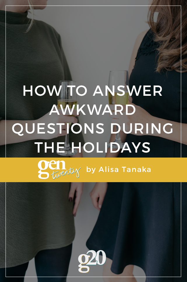 How To Answer Awkward Questions During The Holidays