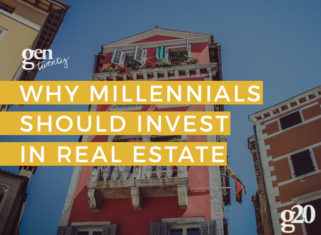 Why Millennials Should Invest In Real Estate