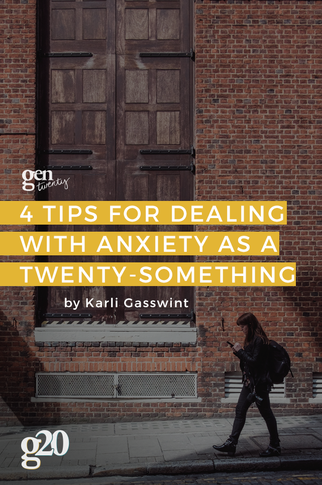 4 Tips For Dealing With Anxiety as a Twenty-Something