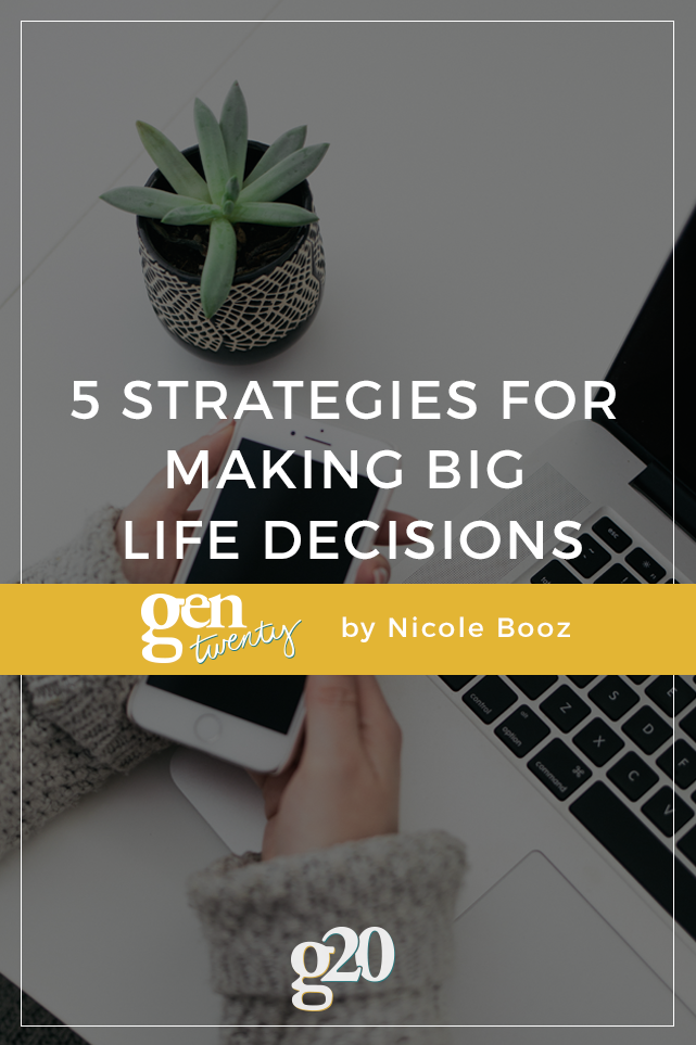 5 Strategies To Help You Make Big Life Decisions