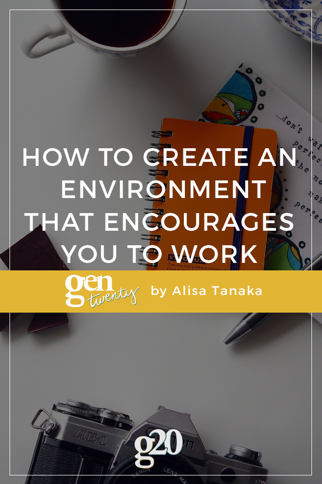 How To Create An Environment That Encourages You To Work