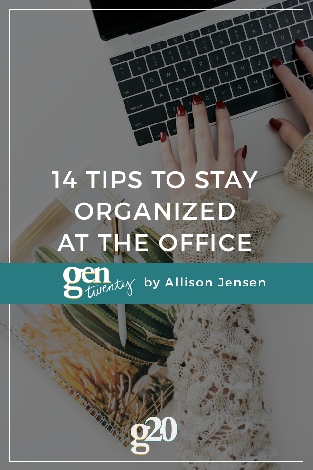 14 Tips To Get Organized At Work