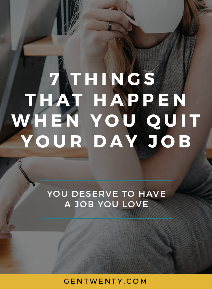 things that happen when you quit your day job, job hunting, a career I love