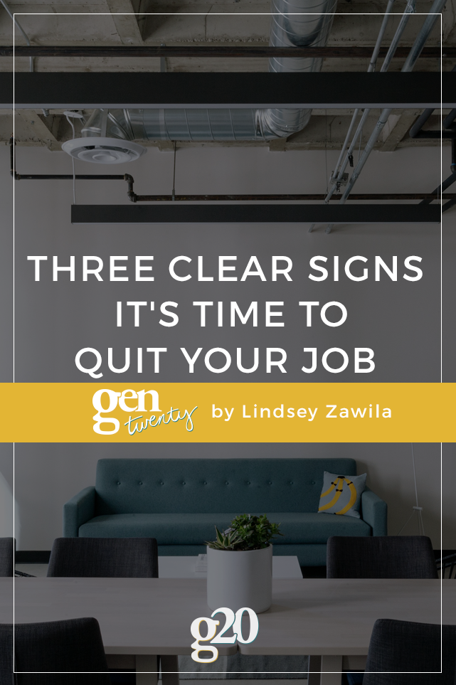 Three Clear Signs It's Time To Quit Your Job