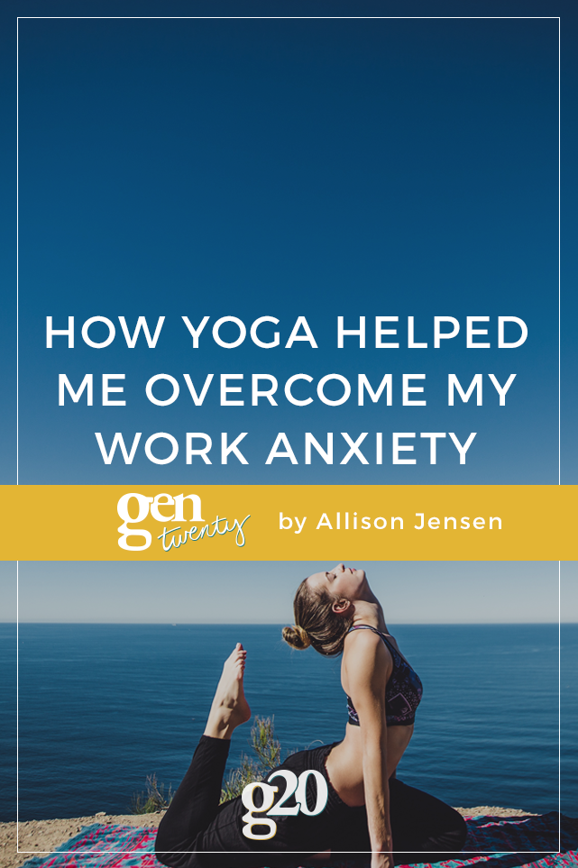 How Yoga Has Helped Me Overcome My Work Anxiety