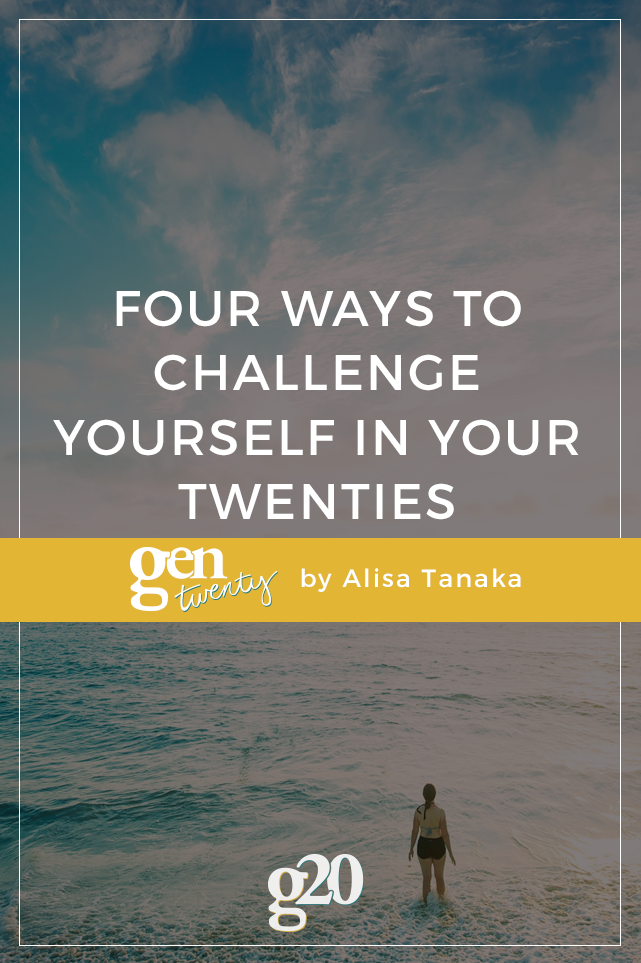 4 Ways To Challenge Yourself in Your Twenties