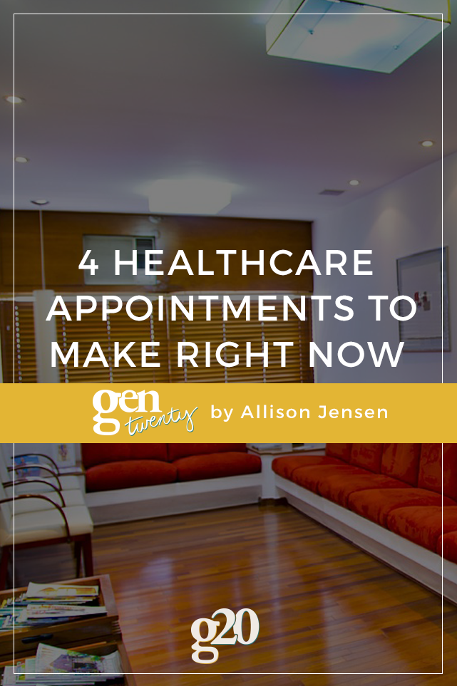 4 Healthcare Appointments To Make Right Now