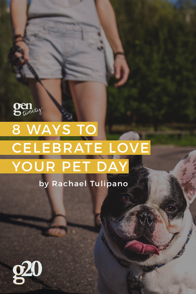8 Ways to Celebrate Love Your Pet Day