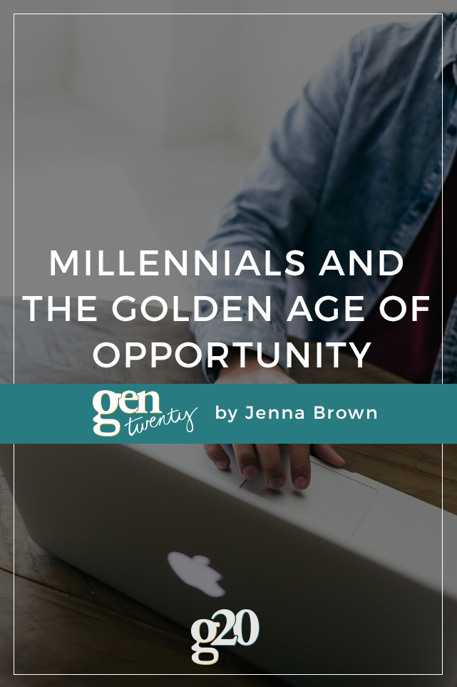 Millennials and The Golden Age Of Opportunity
