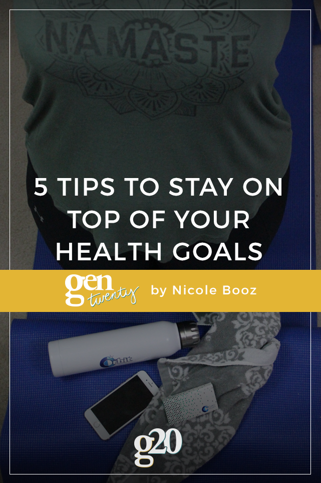 5 Tips To Stay on Top of Your Health Goals