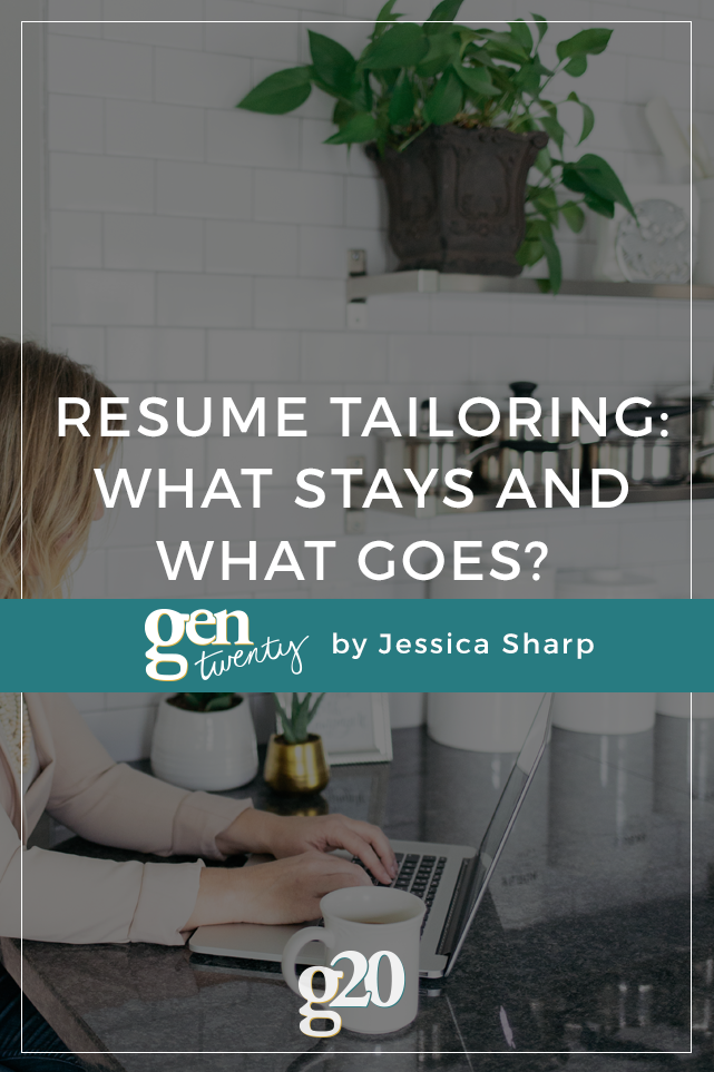 A Guide To Resume Tailoring: What Stays and What Goes?