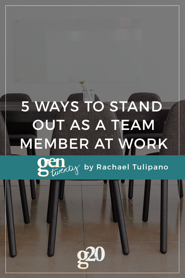 5 Ways To Stand Out As a Team Member at Work
