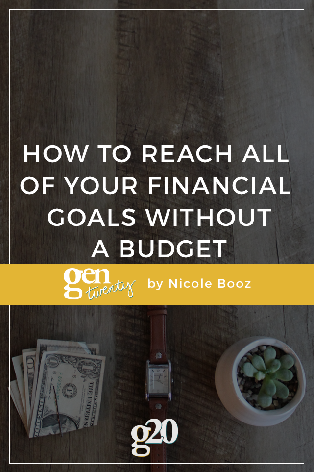 How To Reach All of Your Financial Goals Without a Budget