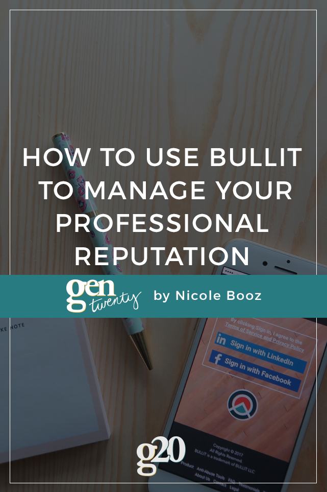 How To Use BULLIT To Manage Your Professional Reputation