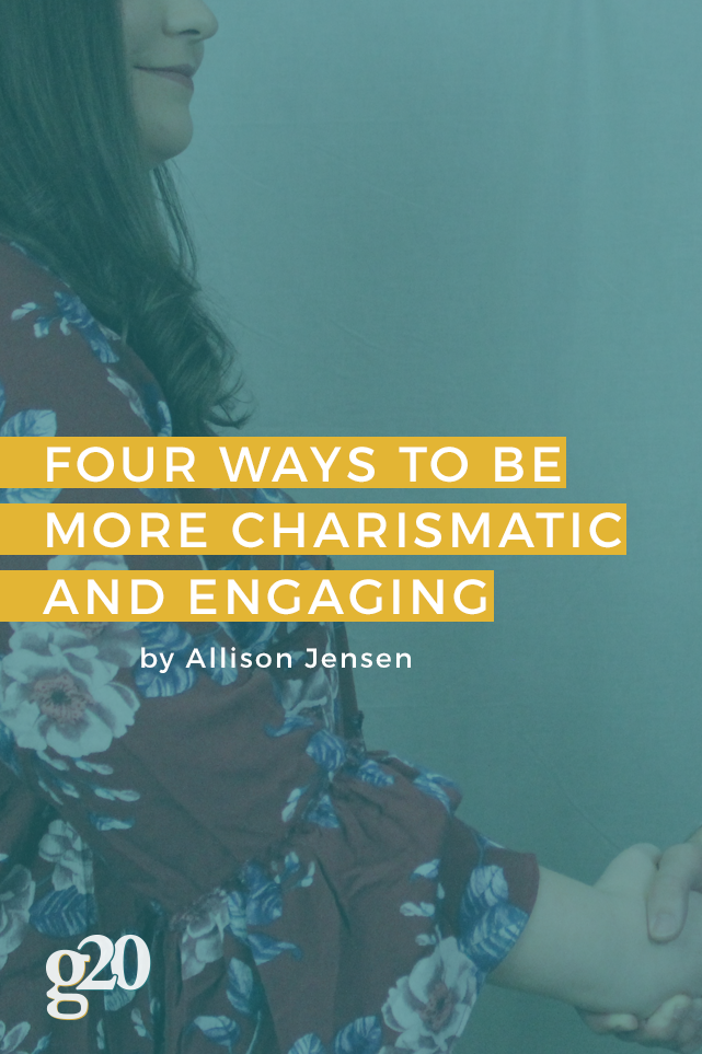4 Ways to Be More Charismatic