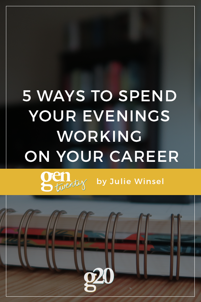 Five Ways to Spend Your Evenings Working on Your Career