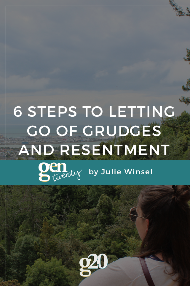 6 steps to letting go of grudges and resentment