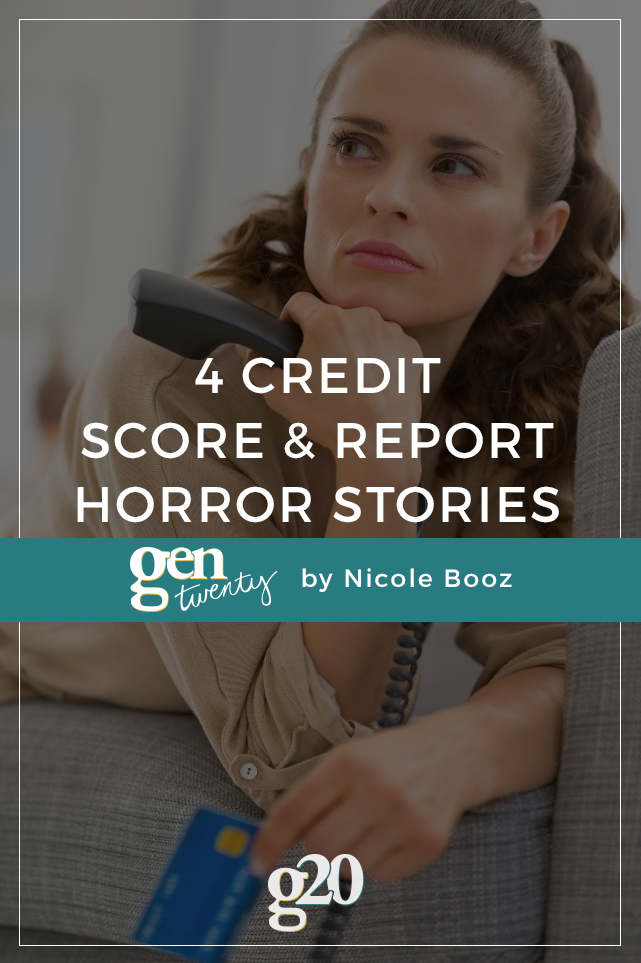 credit score and report horror stories