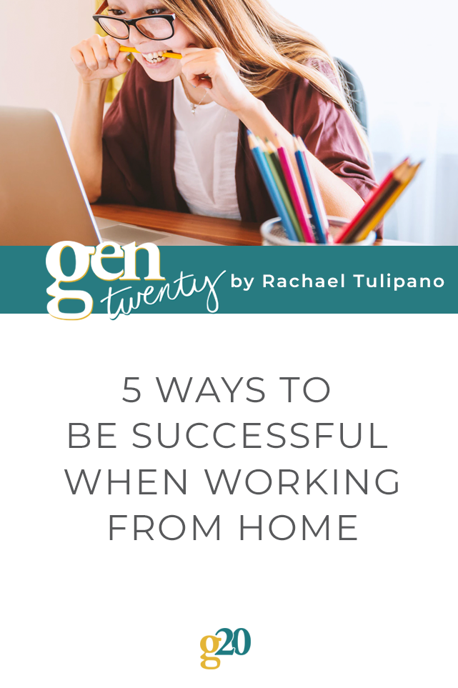 5 Ways To Be Successful When Working From Home