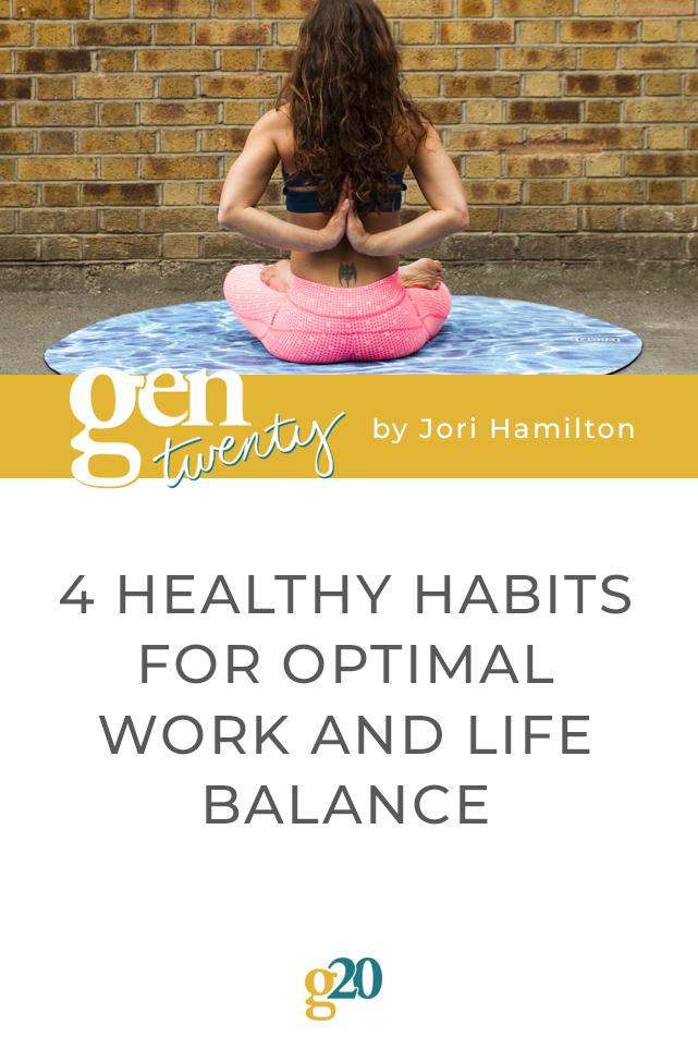 4 Healthy Habits for Optimal Work Life Balance