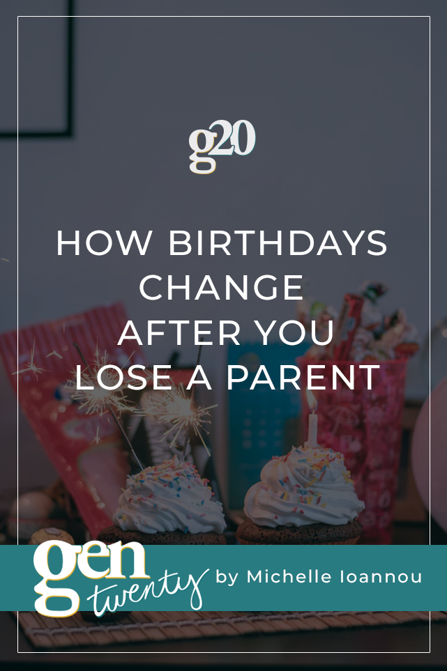 How Birthdays Change After You Lose a Parent