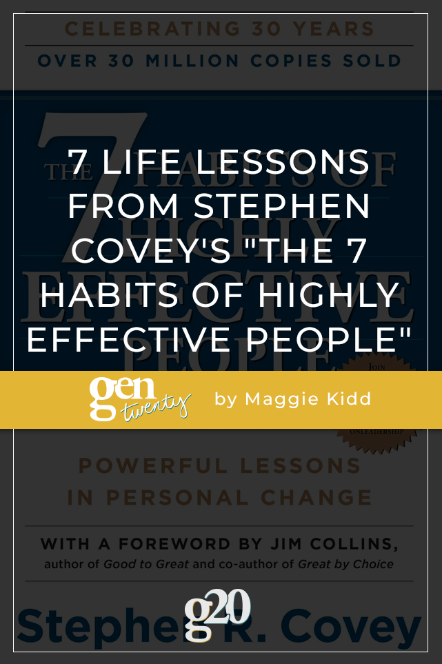 "7 Life Lessons From Stephen  Covey's ""The 7 Habits Of Highly Effective People"""