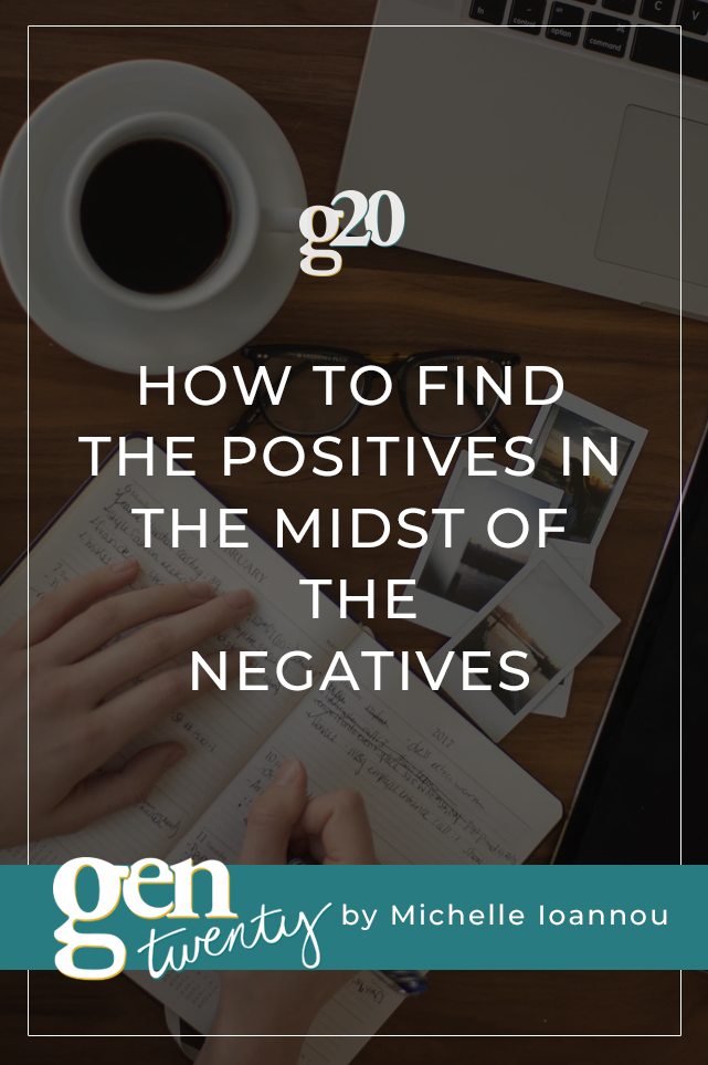 How To Find The Positives In The Midst Of The Negatives